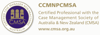 Certified Professional with the Case Management Society of Australia & New Zealand